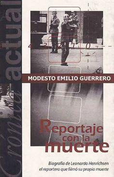 """Modesto Emilio Guerrero - """"Reportaje con la muerte"""" (2002). http://www.aporrea.org/actualidad/a3649.html"""