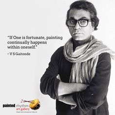 Great saying by renowned Indian Abstract artist.  #Art #Quote #VSGaitonde #ArtistQuote #ContemporaryArt #IndianArt #AbstractArt #PaintedRhythm