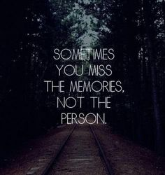 I miss the person I thought you were.