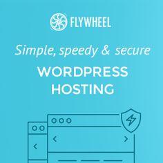 Flywheel Simple, speedy & secure WordPress Hosting