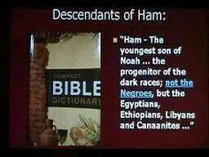 Ham The youngest son of Noah.....the progenitor of the dark races; not the NEGROES