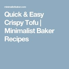 Quick & Easy Crispy Tofu | Minimalist Baker Recipes