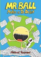 Mr. Ball Makes a To-Do List - This graphic novel entry in the Jump-Into-Chapters series stars Mr. Ball--a round yellow ball with arms and legs who enjoys making lists.