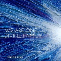 We are one energy, one heart, one love and one spirit.