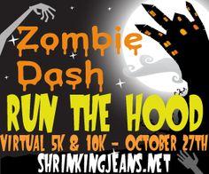 Zombie Dash: Run the 'Hood Virtual 5K/10K/Kids' Fun Run - The Sisterhood of the Shrinking Jeans LLC