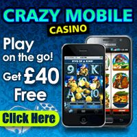 Crazy Mobile – Get £40 Free. Crazy Mobile offers players a special Welcome Bonus when they sign up with the casino. When making their first deposit of up to $/€/£20, players will receive a 200% Match Bonus. This means they'll receive $/€/£40 for free. With technology always advancing, it's no surprise that mobile gaming is now in high demand. With Crazy Mobile's great software, players can now play exciting games, win real cash prizes and enjoy the online casino experience wherever they go.
