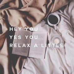 a little reminder to relax