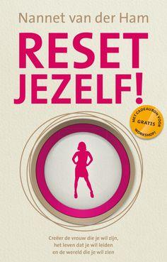 Een nieuwe start, op weg naar geluk en ontspanning! >> Reset jezelf! - Nannet van der Ham - Edicola - €22.50 - ISBN 9789492199577