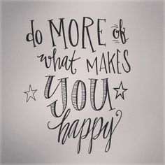 Do more of what makes you happy | calligraphy by Whitney of Gus & Ruby Letterpress | gusandruby.com