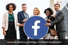 Facebook Marketing And Blogs A 'Profitable Relationship' Facebook Marketing, Social Media Marketing, Relationship, Blog, Blogging, Relationships