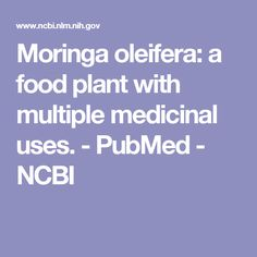Moringa oleifera: a food plant with multiple medicinal uses.  - PubMed - NCBI