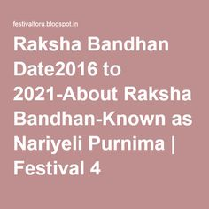 Raksha Bandhan Date2016 to 2021-About Raksha Bandhan-Known as Nariyeli Purnima | Festival 4 U