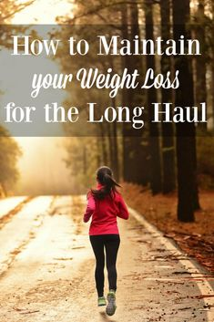How to Maintain your Weight Loss for the Long Haul {4 Key Mindsets}