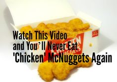 Watch This Video and You'll Never Eat 'Chicken' McNuggets Again / http://villagegreennetwork.com/watch-video-youll-never-eat-chicken-mcnuggets/