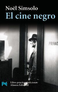 Noel Simsolo, El cine negro. Alianza Editorial Fritz Lang, Writing Art, Broadway Shows, Books, Movie Posters, Movies, Alfred Hitchcock, Editorial, Products