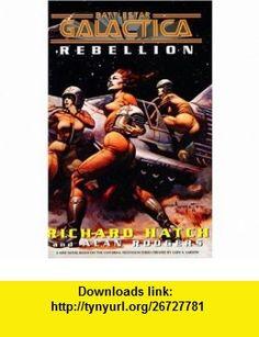 Rebellion (Battlestar Galactica) (9780743498029) Alan Rodgers, Richard Hatch, Frank Frazetta , ISBN-10: 074349802X  , ISBN-13: 978-0743498029 ,  , tutorials , pdf , ebook , torrent , downloads , rapidshare , filesonic , hotfile , megaupload , fileserve