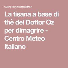 La tisana a base di thè del Dottor Oz per dimagrire - Centro Meteo Italiano