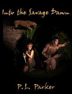 Into the Savage Dawn by P.L. Parker, http://www.amazon.com/dp/B004RWI5Y0/ref=cm_sw_r_pi_dp_9iKtqb0AXB4QR