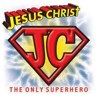 Jesus Christ IS the only super hero!!!