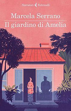 """""""Il giardino di Amelia"""" Marcela Serrano"""