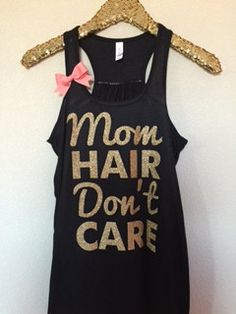Mom Hair Don't Care - Workout Tank - Womens Fitness - Funny Tank - Fit – Ruffles with Love
