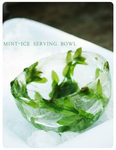 Mint ice bowl. Really beautiful and easy way to make a simple fruit salad special.