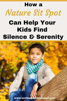 How a Nature Sit Spot Can Help Your Kids Find Silence and Serenity Natural Parenting, Parenting Advice, Parenting Quotes, Sit Spots, Green Living Tips, Natural Living, Simple Living, Living At Home, Mom Blogs