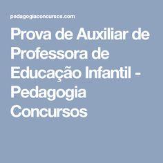 Prova de Auxiliar de Professora de Educação Infantil - Pedagogia Concursos