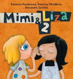 Kerekešová Katarína, Moláková Katarína, Salmela Alexandra: Mimi a Líza 2