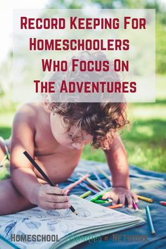 Record Keeping For Homeschoolers Who Focus On The Adventures   Homeschool Families Network