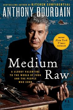 Medium Raw: A Bloody Valentine to the World of Food and the People Who Cook (P.S.) by Anthony Bourdain http://www.amazon.com/dp/B003JBI2WU/ref=cm_sw_r_pi_dp_m7.awb1SRBXQA