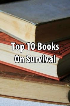 Top 10 Books on Survival. I haven't read every book on survival (there are too many to keep up!), but I've read a lot. Urban Survival, Homestead Survival, Survival Prepping, Survival Gear, Survival Skills, Camping Survival, Best Survival Books, Survival Backpack, Survival Supplies