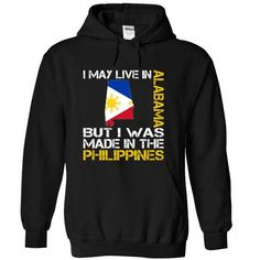 I May Live in Alabama But I Was Made in the Philippines - #shirt women #turtleneck sweater. GET YOURS => https://www.sunfrog.com/States/I-May-Live-in-Alabama-But-I-Was-Made-in-the-Philippines-hcylhxorxq-Black-Hoodie.html?68278