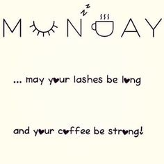 Monday morning Mascara quote, Younique, 3D Fiber Lash Www.butterflykissedlashes.com Email Tanyalt16@gmail.com Instagram Butterflykissedlashestnd