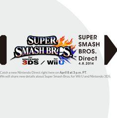 Super Smash Bros Direct (today) on April 9th 12AM (EU), 7AM (JP) - 8/4 6PM (EST), 3PM (PST) @Nintendo #WiiU #3DS #SmashBros