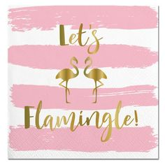 "Cocktail napkins White with pink stripes Gold foil writing with flamingos ""Let's Flamingle"" x 20 count Beverage Napkins, Cocktail Napkins, Flamingo Party Supplies, Bachelorette Party Cups, Bachelorette Weekend, Flamingo Wallpaper, Let's Flamingle, Flamingo Birthday, Pink Parties"