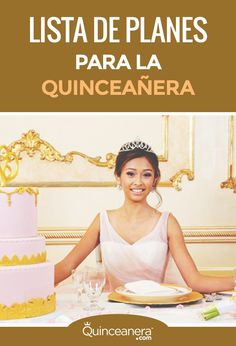 Lista de Planes para la Quinceanera:   http://www.quinceanera.com/es/preparativos/lista-de-planes-para-la-quinceanera/?utm_source=pinterest&utm_medium=social&utm_campaign=article-120415-es-preparativos-lista-de-planes-para-la-quinceanera