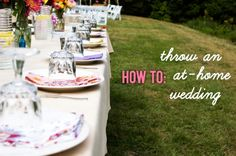 How to throw a wedding at home. includes both practical and hilarious advice on how to avoid having your cat start licking his balls in the middle of your ceremony (board your pets!) APW is constantly reinforced as my favorite wedding planning website.