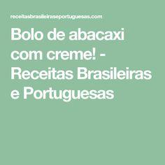 Bolo de abacaxi com creme! - Receitas Brasileiras e Portuguesas