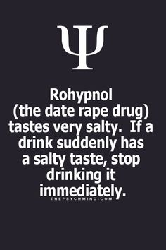 Rohypnol - Date Rape Drug Warning - Time to start drinking your margaritas sans salt!
