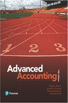 Testbank and Solution Manual for Advanced Accounting, 13th Edition By Floyd A. Beams, Joseph H. Anthony, Bruce Bettinghaus, Kenneth Smith