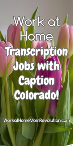 Work at Home Transcription Jobs with Caption Colorado! These are work from home general transcription jobs with Caption Colorado. The company offers its home-based full-time employees benefits and a 401K. Training is provided. WorkatHomeMomRevolution.com