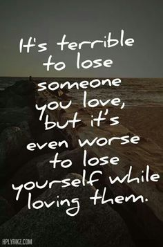 losing someone When you lose someone you love, it can feel like someone's physically carved a  whole in your heart.