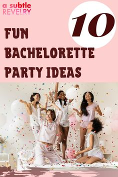 A bachelorette party can be so many things, and with our list of fun bachelorette party ideas – it is sure to be the best party of the season. Complete details on this pin! #bacheloretteparty #weddingideas #bridetobe