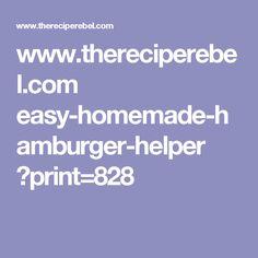www.thereciperebel.com easy-homemade-hamburger-helper ?print=828