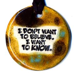 I Don't Want To Believe I Want to Know in Spotted Brown by surly, $18.00