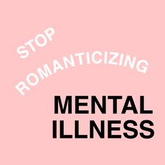 As someone with anxiety I can say that romanticizing mental illness is retarded Mental Disorders, Anxiety Disorder, Mental Illness Awareness, Crazy Ex Girlfriends, Care Plans, Health Quotes, Equality, The Best, Depression