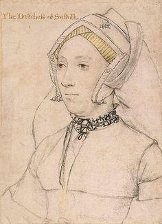 ca. 1534-1536 Katherine, Duchess of Suffolk and 4th wife of Charles Brandon, by Hans Holbein the Younger (Royal Collection)