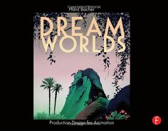 Amazon.com: Dream Worlds: Production Design for Animation (9780240520933): Hans Bacher, Don Hahn: Books