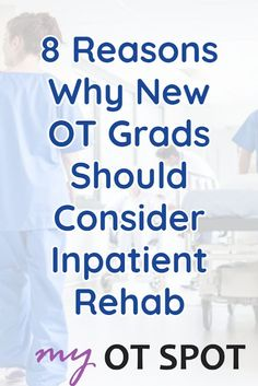 If you're a new OT grad, here are 8 reasons why you should consider working in inpatient rehab! #occupationaltherapy #occupationaltherapist #inpatientrehab #acuterehab Occupational Therapist, Find A Job, Therapy, Student, School, Occupational Therapy, Healing